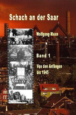 Schach an der Saar – Band 1 von Bastian,  Herbert, Beyer,  Frank, Maier,  Wolfgang