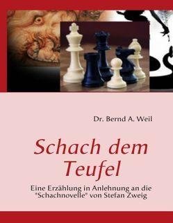 Schach dem Teufel von Weil,  Bernd A.