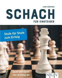 Schach für Einsteiger von Guenther,  Lars
