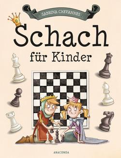 Schach für Kinder von Chevannes,  Sabrina, Schulz,  Matthias