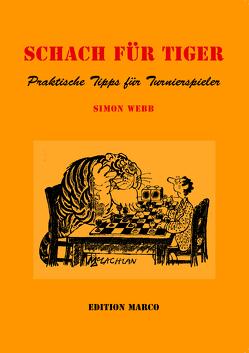 Schach für Tiger von Nickel,  Arno, Rainer,  Albrecht, Webb,  Simon