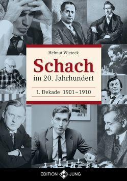 Schach im 20. Jahrhundert – 1. Dekade von Wieteck,  Helmut