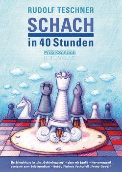 Schach in 40 Stunden von Teschner,  Rudolf