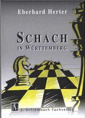 Schach in Württemberg von Herter,  Eberhard