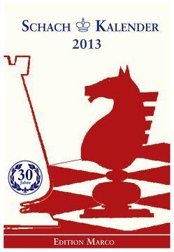 Schach-Kalender 2013 von Nickel,  Arno