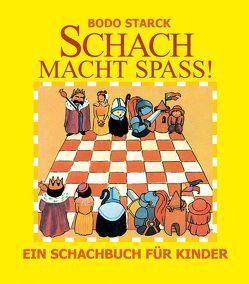 Schach macht Spaß von Starck,  Bodo
