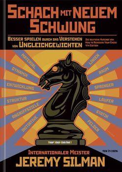 Schach mit neuem Schwung von Silman,  Jeremy