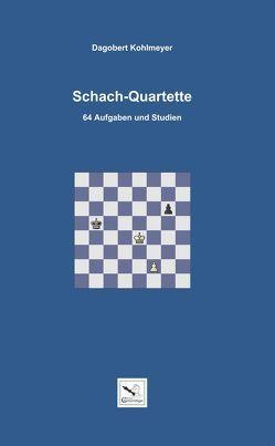 Schach-Quartette von Kohlmeyer,  Dagobert