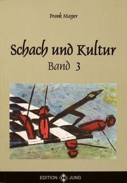 Schach und Kultur Band 3 von Mayer,  Frank