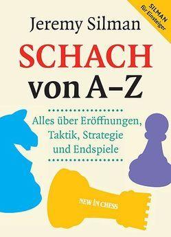Schach von A – Z von Silman,  Jeremy