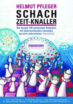 Schach Zeit-Knaller von Pfleger,  Helmut, Stolze,  Raymund