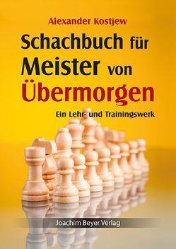 Schachbuch für Meister von Übermorgen von Kostjew,  Alexander