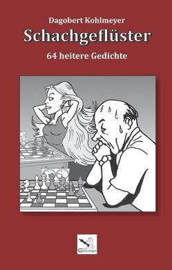 Schachgeflüster von Kohlmeyer,  Dagobert, Stiefel,  Frank