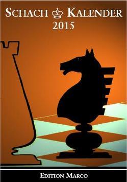 Schachkalender 2015 von Barski,  Wladimir, Bulthaupt,  Freerk, Burghardt,  Michael, Gräfrath,  Bernd, Hübner,  Robert, Löffler,  Stefan, Metz,  Hartmut, Nickel,  Arno, Nickel,  Jürgen, Poldauf,  Dirk, Strick,  Gregor