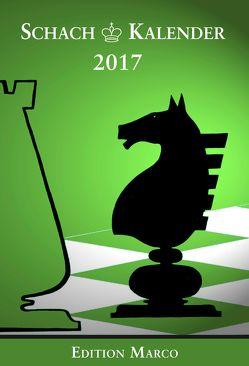Schachkalender 2017 (I) von Althöfer,  Ingo, Barski,  Wladimir, Dombrowsky,  Michael, Huebner,  Robert, Loeffler,  Stefan, Metz,  Hartmut, Nickel,  Arno, Nickel,  Jürgen, Poldauf,  Dirk, Strick,  Gregor