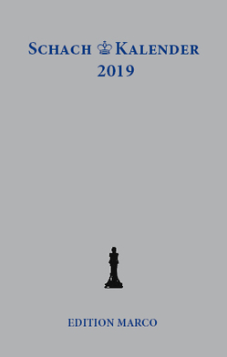 Schachkalender 2019 von Barski,  Wladimir, Dombrowsky,  Michael, Fischer,  Johannes, Göhler,  Antje, Huebner,  Robert, Loeffler,  Stefan, Metz,  Hartmut, Nickel,  Arno, Nickel,  Jürgen, Poldauf,  Dirk, Strick,  Gregor