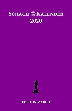 Schachkalender 2020 von Barski,  Wladimir, Dombrowsky,  Michael, Huebner,  Robert, Lange,  Bernd-Peter, Loeffler,  Stefan, Metz,  Hartmut, Nickel,  Arno, Nickel,  Jürgen, Poldauf,  Dirk, Saremba,  Andreas, Strick,  Gregor