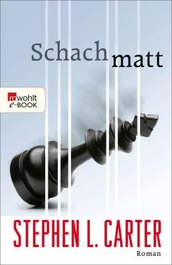 Schachmatt von Carter,  Stephen L., Möhring,  Hans Ulrich, Rojahn,  Jobst-Christian