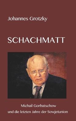 SCHACHMATT von Grotzky,  Johannes