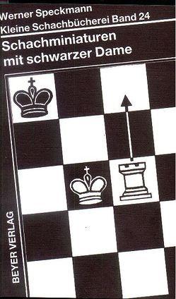 Schachminiaturen mit schwarzer Dame von Fondern,  Manfred van, Speckmann,  Werner