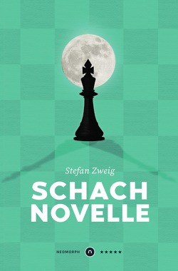 Schachnovelle ★★★★★ Neomorph Design-Edition (Smart Paperback) von Verlag,  Neomorph, Zweig,  Stefan