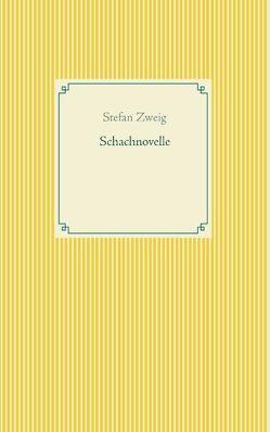 Schachnovelle von Zweig,  Stefan