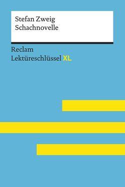 Schachnovelle von Stefan Zweig: Lektüreschlüssel mit Inhaltsangabe, Schachnovelle von SteInterpretation, Prüfungsaufgaben mit Lösungen, Lernglossar. (Reclam Lektüreschlüssel XL) von Neubauer,  Martin