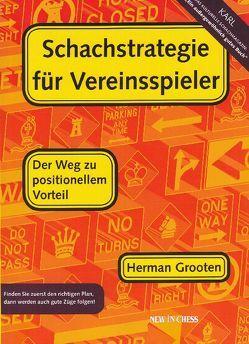 Schachstrategie für Vereinsspieler von Grooten,  Herman