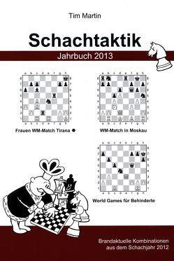 Schachtaktik Jahrbuch 2013 von Martin,  Tim