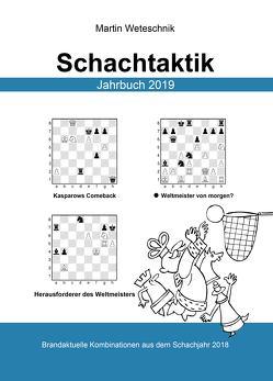 Schachtaktik Jahrbuch 2019 von Weteschnik,  Martin