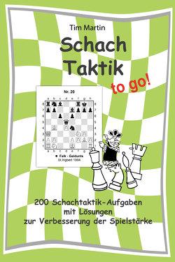 Schachtaktik to go von Heise,  Sascha, Martin,  Tim