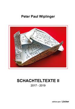 Schachteltexte II von Wiplinger,  Peter Paul
