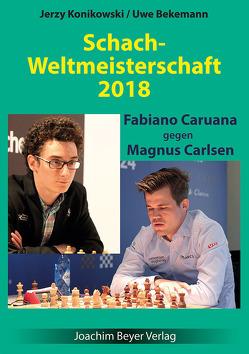 Schachweltmeisterschaft 2018 – Caruana gegen Carlsen von Bekemann,  Uwe, Konikowski,  Jerzy