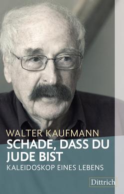 Schade, dass Du Jude bist von Kaufmann,  Walter