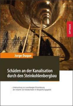 Schäden an der Kanalisation durch den Steinkohlenbergbau von Duque,  Jorge