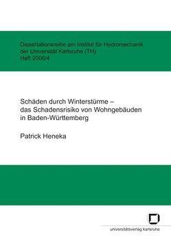 Schäden durch Winterstürme – das Schadensrisiko von Wohngebäuden in Baden-Württemberg von Heneka,  Patrick