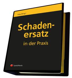 Schadenersatz in der Praxis von Kolmasch,  Wolfgang, Maurer,  Wolfgang, Unger,  Katja, Vrba,  Karl