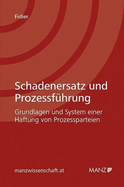 Schadenersatz und Prozessführung von Fidler,  Philipp