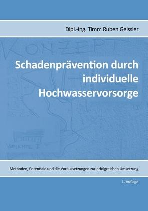 Schadenprävention durch individuelle Hochwasservorsorge von Geissler,  Timm Ruben
