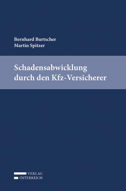 Schadensabwicklung durch den Kfz-Versicherer von Burtscher,  Bernhard, Spitzer,  Martin
