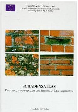 Schadensatlas. Klassifikation und Analyse von Schäden an Ziegelmauerwerk. von Franke,  L., Schumann,  I.