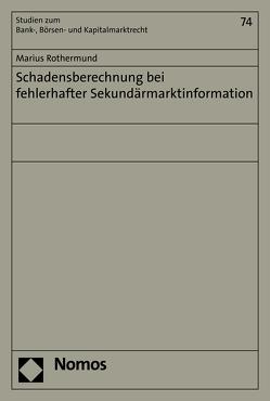 Schadensberechnung bei fehlerhafter Sekundärmarktinformation von Rothermund,  Marius