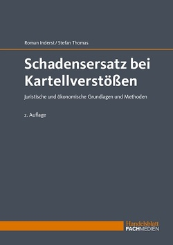Schadensersatz bei Kartellverstößen von Inderst,  Prof. Dr. Roman, Thomas,  Prof. Dr. Stefan