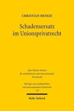 Schadensersatz im Unionsprivatrecht von Heinze,  Christian