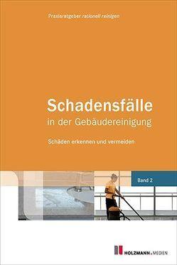 Schadensfälle in der Gebäudereinigung Band 2 von Holzmann Medien