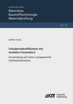 Schadensidentifikation mit modalen Parametern: Anwendung auf extern vorgespannte Hohlkastenbrücken von Haag,  Björn