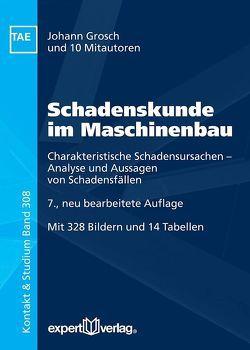 Schadenskunde im Maschinenbau von Grosch,  Johann, Hirsch,  Thomas, Janzen,  Wolfgang, Koop,  Jeannette, Rossmann,  Axel, Thoden,  Bernd, Werner,  André