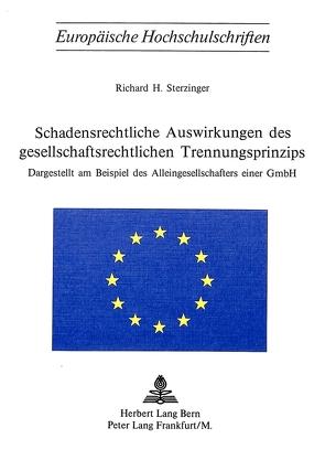 Schadensrechtliche Auswirkungen des gesellschaftsrechtlichen Trennungsprinzips von Sterzinger, Richard H.
