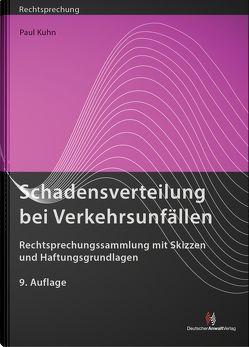 Schadensverteilung bei Verkehrsunfällen von Kuhn,  Paul