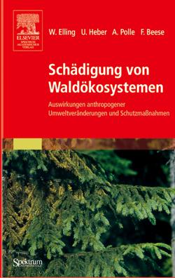 Schädigung von Waldökosystemen von Beese,  Friedrich, Elling,  Wolfram, Heber,  Ulrich, Polle,  Andrea
